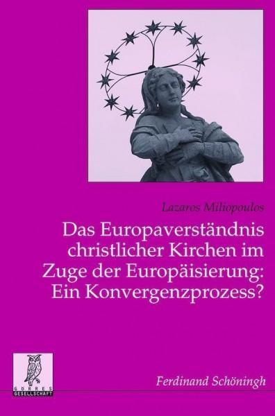 Das Europaverständnis christlicher Kirchen im Zuge der Europäisierung: Ein Konvergenzprozess?