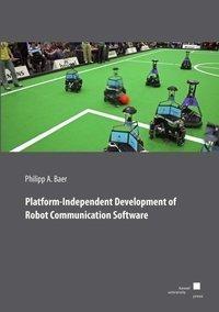 Platform-Independent Development of Robot Communication Software