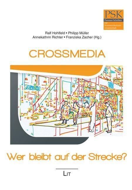 Crossmedia - Wer bleibt auf der Strecke? - Hohlfeld, Ralf