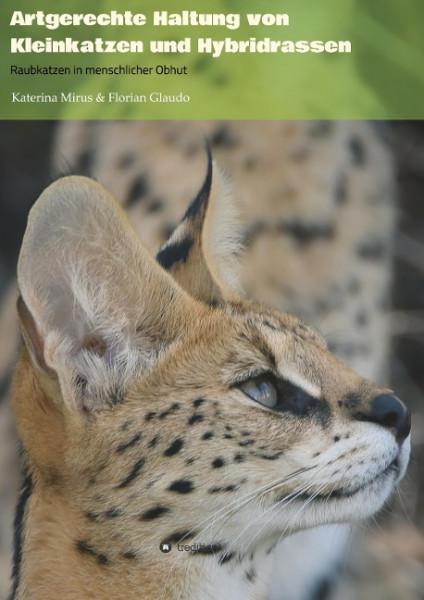 Artgerechte Haltung von Kleinkatzen und Hybridrassen