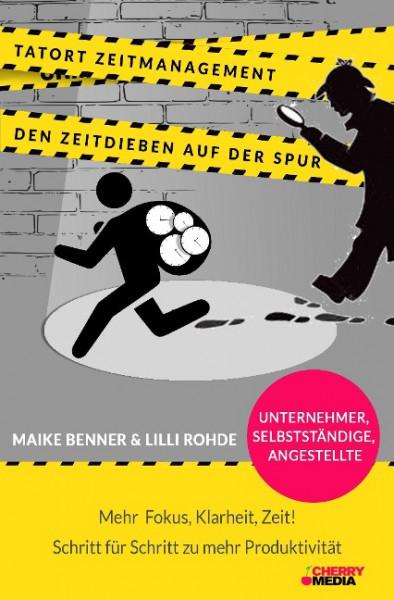 Tatort Zeitmanagement - Den Zeitdieben auf der Spur