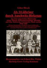 Als 14-jähriger durch Auschwitz-Birkenau