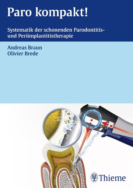 Paro kompakt!: Systematik der schonenden Parodontitis und Periimplantitistherapie