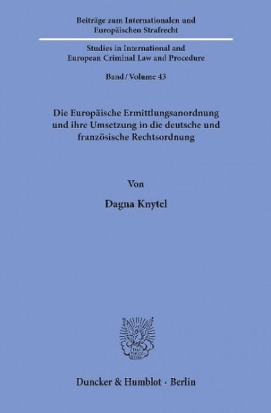 Die Europäische Ermittlungsanordnung und ihre Umsetzung in die deutsche und französische Rechtsordnu