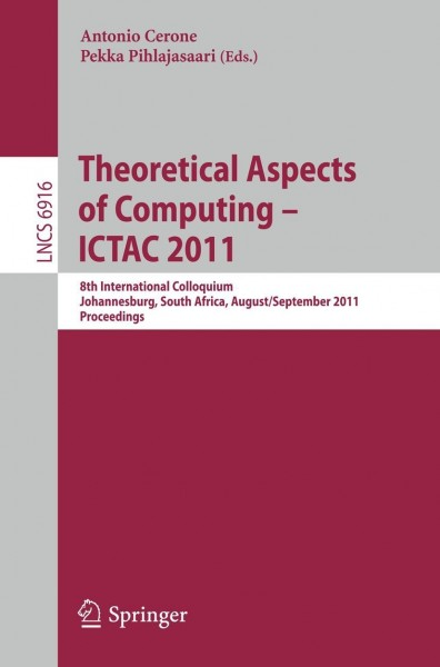 Theoretical Aspects of Computing -- ICTAC 2011