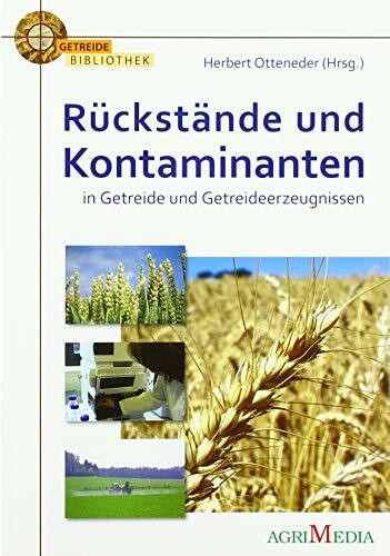 Rückstände und Kontaminanten in Getreide und Getreideerzeugnissen