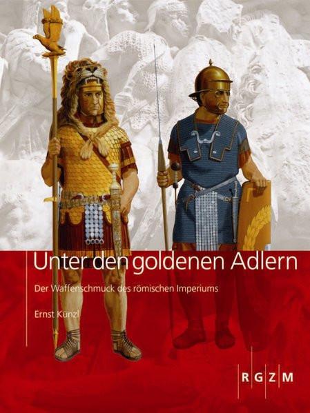 Unter den goldenen Adlern (Römisch Germanisches Zentralmuseum / Archäologie, populärwissenschaftlich