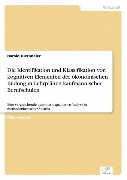 Die Identifikation und Klassifikation von kognitiven Elementen der ökonomischen Bildung in Lehrplänen kaufmännischer Berufschulen