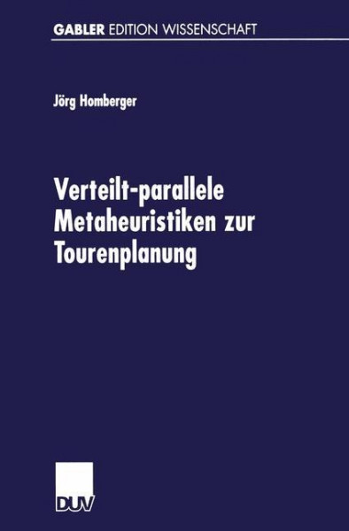 Verteilt-parallele Metaheuristiken zur Tourenplanung