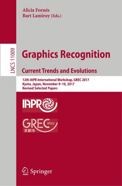 Graphics Recognition. Current Trends and Evolutions