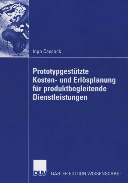 Prototypgestützte Kosten- und Erlösplanung für produktbegleitende Dienstleistungen