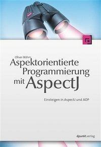 Aspektorientierte Programmierung mit AspectJ 5