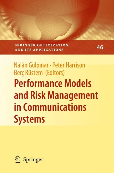 Performance Models and Risk Management in Communications Systems