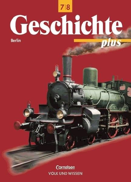 Geschichte plus - Berlin - Bisherige Ausgabe: Geschichte plus, Lehrbuch, Ausgabe Berlin