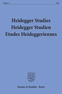 Heidegger Studies / Heidegger Studien / Etudes Heideggeriennes. Vol. 6 (1990)