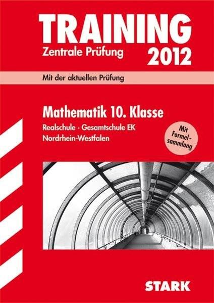 Training Abschlussprüfung Realschule Nordrhein-Westfalen; Mathematik 10. Klasse 2012 mit Formelsamml