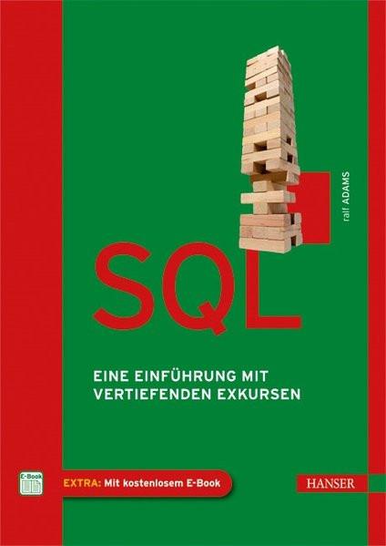SQL: Eine Einführung mit vertiefenden Exkursen
