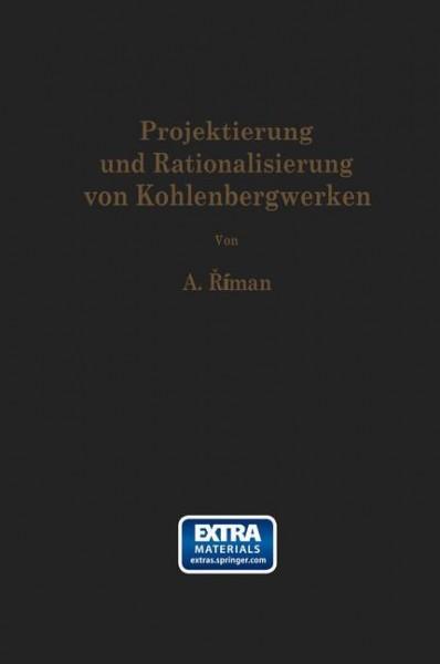 Projektierung und Rationalisierung von Kohlenbergwerken