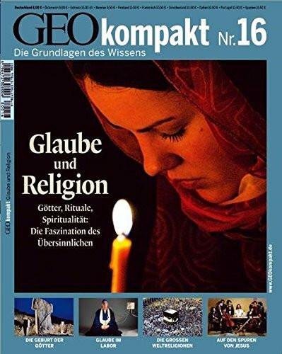 Geo Kompakt 16. Glaube und Religion
