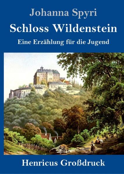 Schloss Wildenstein (Großdruck)