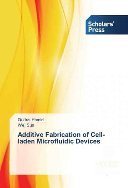 Additive Fabrication of Cell-laden Microfluidic Devices