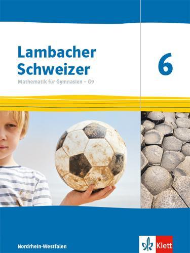 Lambacher Schweizer Mathematik 6 - G9. Ausgabe Nordrhein-Westfalen. Schülerbuch