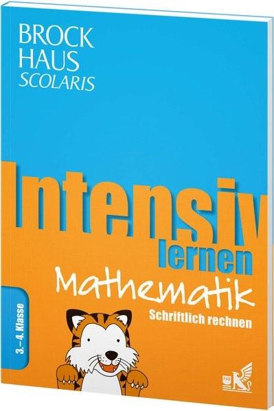 Intensiv lernen: Mathematik - Schriftlich rechnen, 3.-4. Klasse