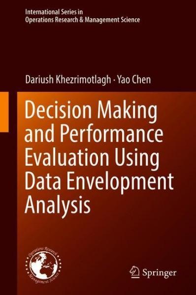 Decision Making and Performance Evaluation Using Data Envelopment Analysis