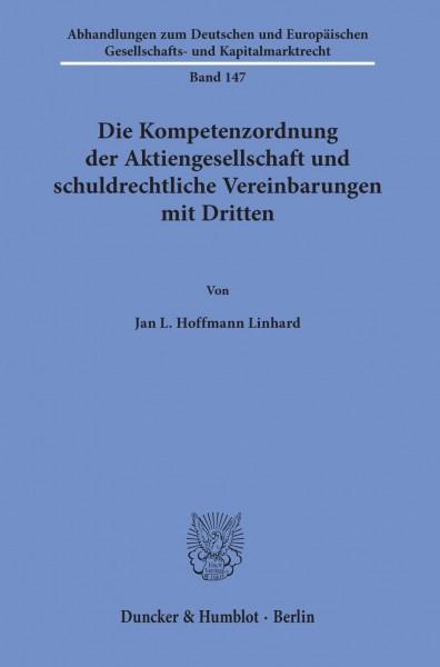 Die Kompetenzordnung der Aktiengesellschaft und schuldrechtliche Vereinbarungen mit Dritten.