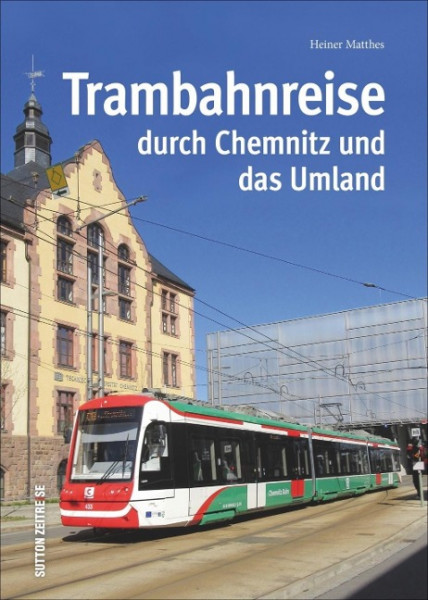 Trambahnreise durch Chemnitz und das Umland