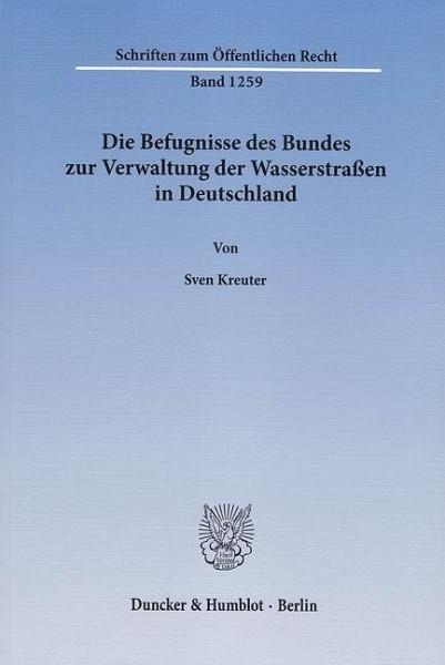 Die Befugnisse des Bundes zur Verwaltung der Wasserstraßen in Deutschland