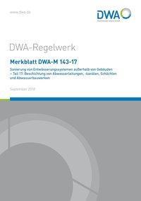Merkblatt DWA-M 143-17 Sanierung von Entwässerungssystemen außerhalb von Gebäuden - Teil 17: Beschic