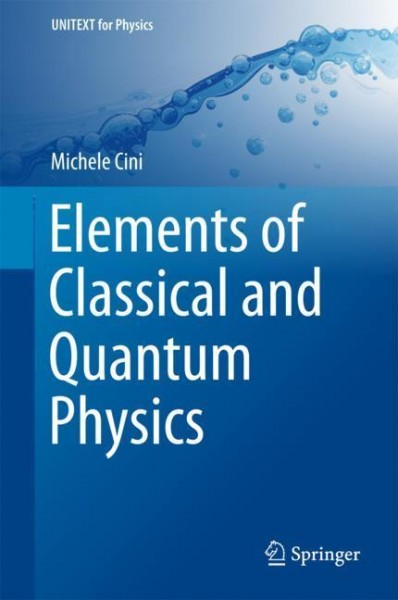 Elements of Classical and Quantum Physics