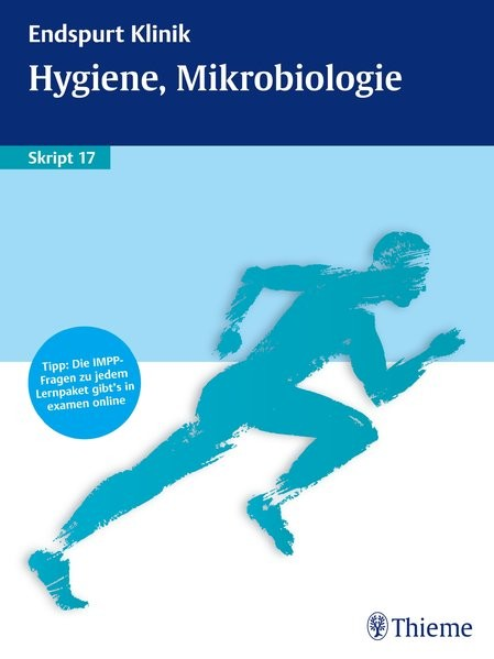 Endspurt Klinik Skript 17: Hygiene, Mikrobiologie