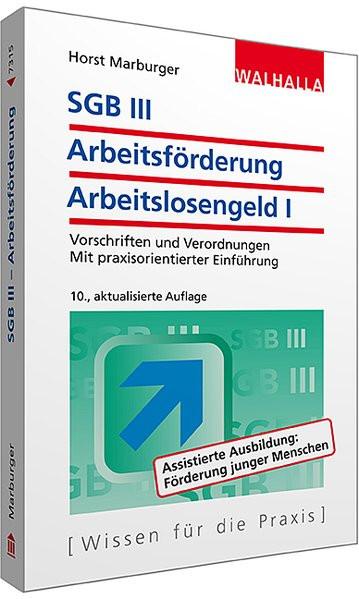 SGB III - Arbeitsförderung - Arbeitslosengeld I: Vorschriften und Verordnungen; Mit praxisorientiert