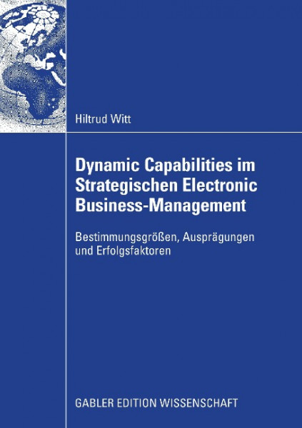 Dynamic Capabilities im Strategischen Electronic Business-Management
