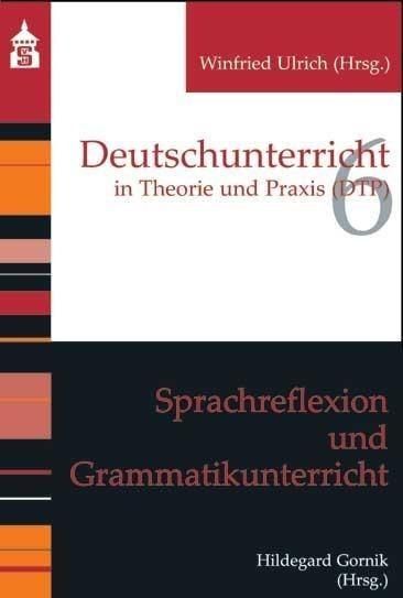 Sprachreflexion und Grammatikunterricht