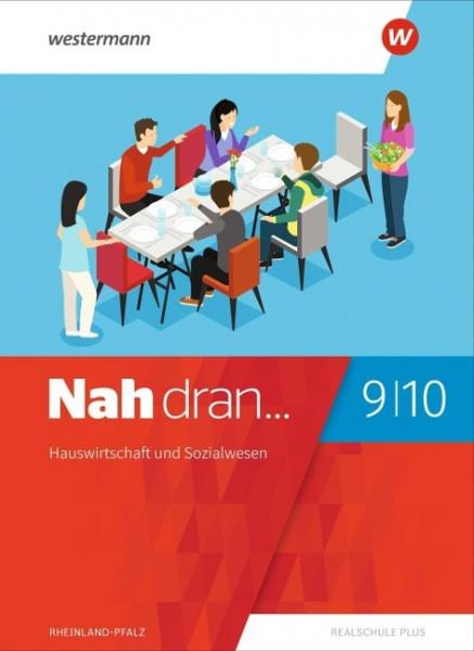 Nah dran 9 / 10. Schülerband. Hauswirtschaft und Sozialwesen. Rheinland-Pfalz