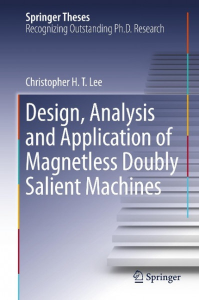 Design, Analysis and Application of Magnetless Doubly Salient Machines