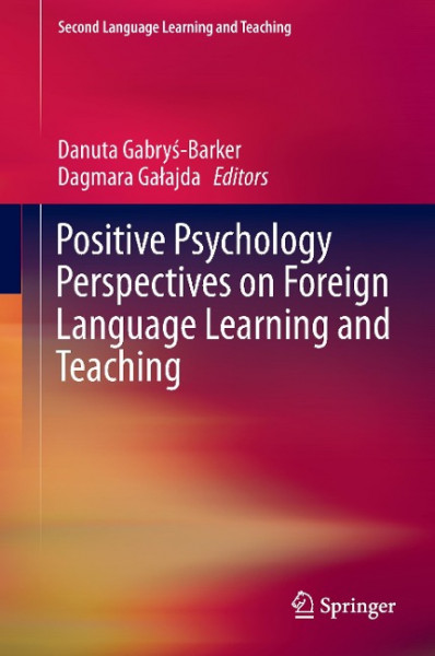 Positive Psychology Perspectives on Foreign Language Learning and Teaching