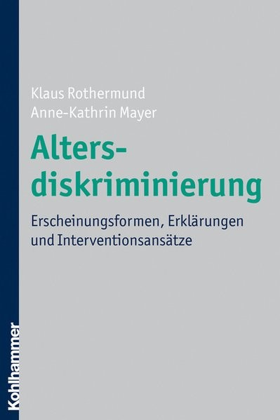 Altersdiskriminierung: Erscheinungsformen, Erklärungen und Interventionsansätze