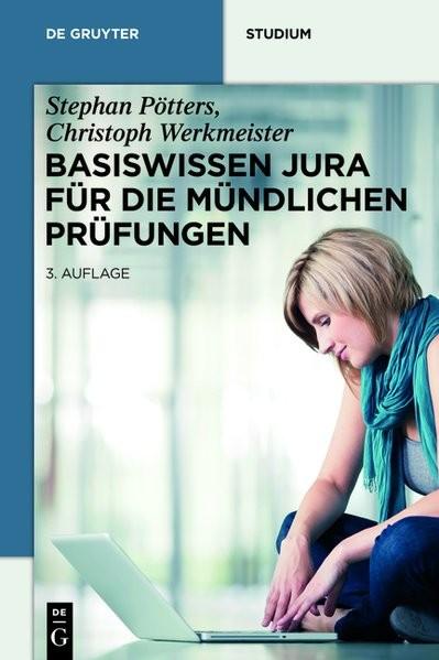 Basiswissen Jura für die mündlichen Prüfungen (De Gruyter Studium)