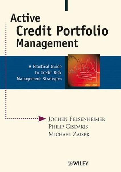 Active Credit Portfolio Management: A Practical Guide to Credit Risk Management Strategies