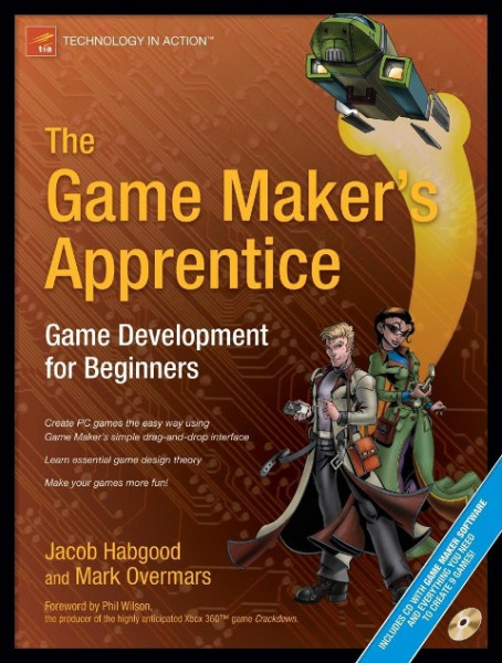 The Game Maker's Apprentice: Game Development for Beginners ¬With CDROM|