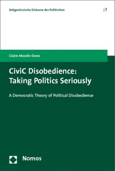 CiviC Disobedience: Taking Politics Seriously