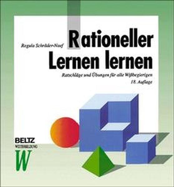 Rationeller Lernen lernen: Ratschläge und Übungen für alle Wissbegierigen (Beltz Weiterbildung)