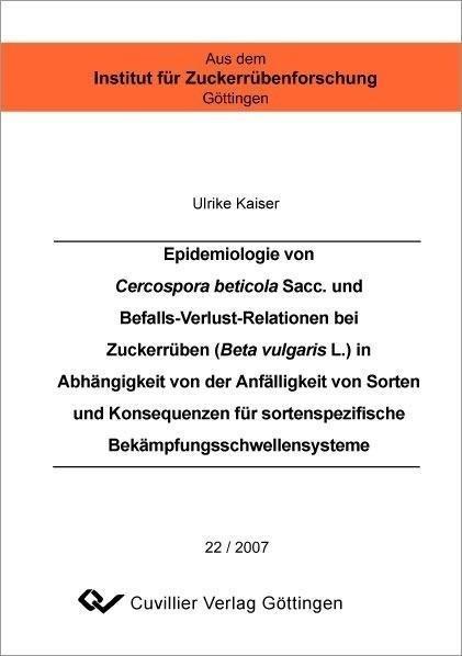 Epidemiologie von Cercospora beticola Sacc. und Befalls-Verlust-Relationen bei Zuckerrüben (Beta vul