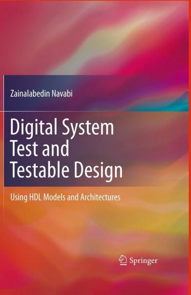 Digital System Test and Testable Design