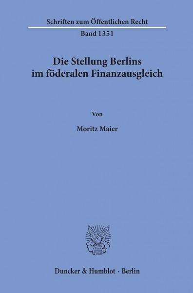 Die Stellung Berlins im föderalen Finanzausgleich.