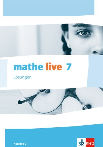 mathe live 7. Ausgabe S: Lösungen Klasse 7 (mathe live. Ausgabe S ab 2014)